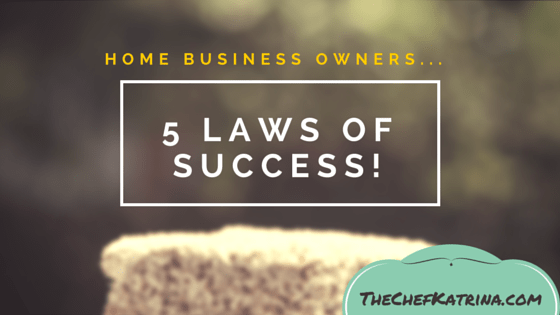 5 Laws of Success for Home Businesses