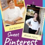 Sweet Pinterest Escape with image of Chef Katrina and Michelle Felicia