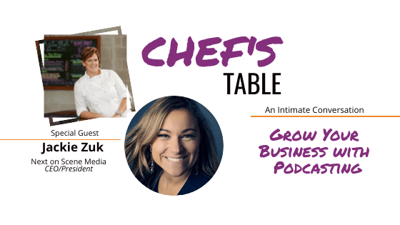 Chef's Table with Jackie Zuk, CEO/Founder of NEXT on SCENE