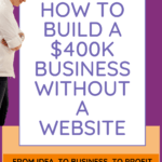 how to build a $400k business without a website