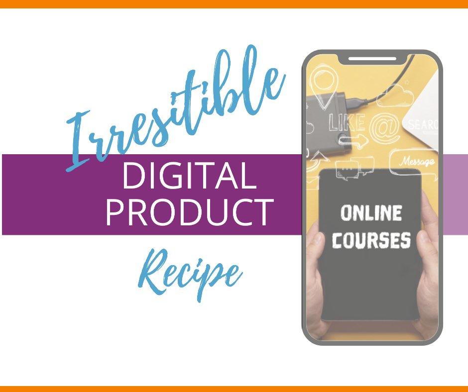 Irresistible Digital Product Recipe