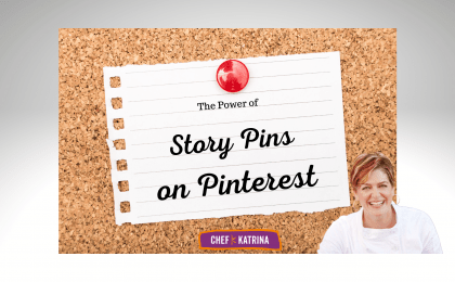 Chef Katrina with a corkboard behind her with a white piece of paper that has a red pin holding it up. The text reads, the power of story pins on Pinterest.