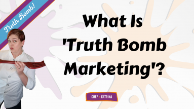What is truth bomb marketing with Chef Katrina pointing a red fork at the text in this image.